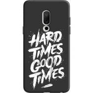 Силиконовый чехол BoxFace Meizu 15 hard times good times (36137-bk72)