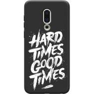 Силиконовый чехол BoxFace Meizu 16th hard times good times (36103-bk72)