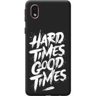 Силиконовый чехол BoxFace Samsung A013 Galaxy A01 Core hard times good times (41183-bk72)