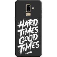 Силиконовый чехол BoxFace Samsung J810 Galaxy J8 2018 hard times good times (36143-bk72)